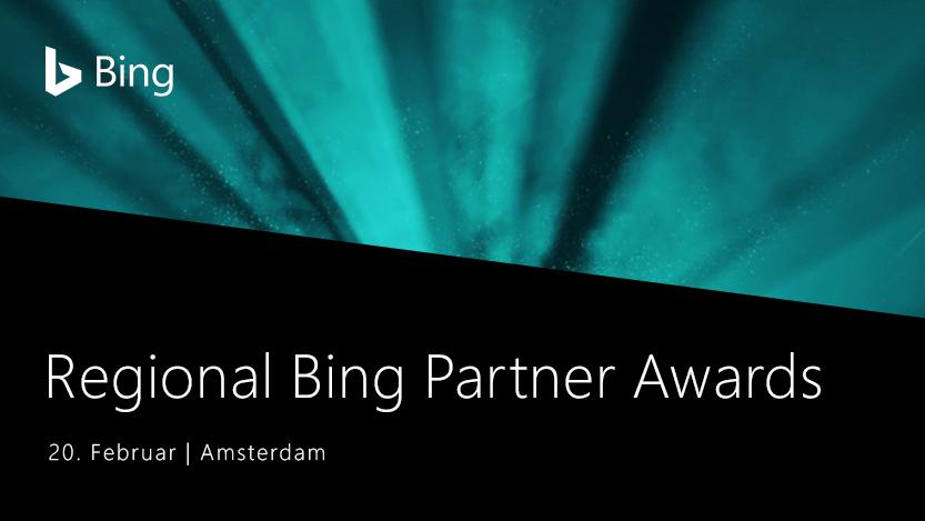 Regional Bing Partner Awards, 20 Februar, Amsterdam.