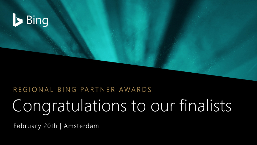 Regional Bing Partner Awards, Congratulations to our finalists, February 20th, Amsterdam.