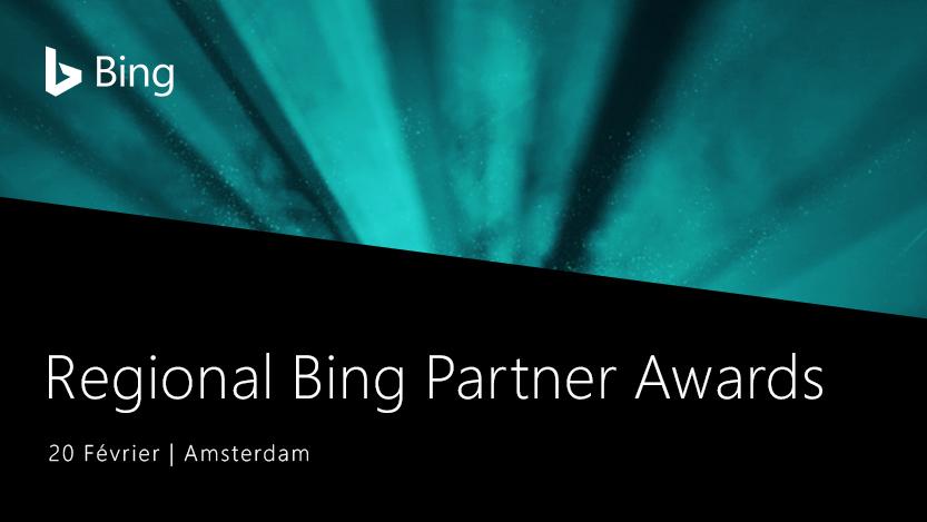 Regional Bing Partner Awards, 20 février Amsterdam.