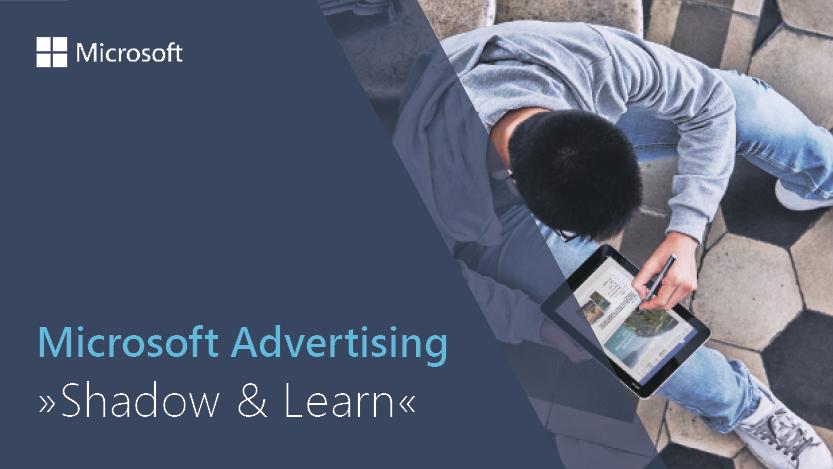 Shadow&Learn bei Microsoft Advertising