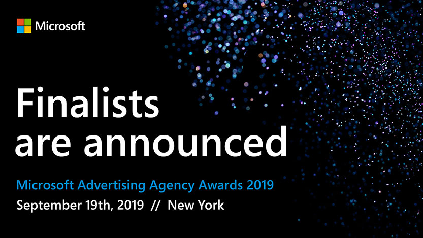 Finalists are announced. Microsoft Advertising Agency Awards 2019.