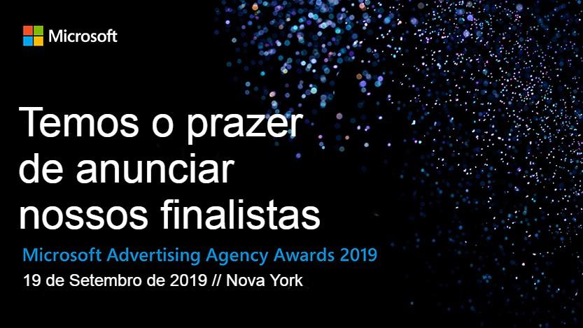Com ilustre presença brasileira, temos o prazer de anunciar os finalistas do Microsoft Advertising Agency Awards 2019.