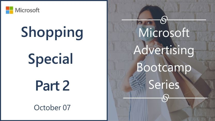 Microsoft Advertising shopping bootcamp #2.