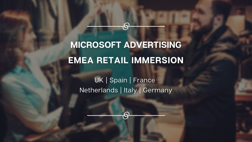 Microsoft Advertising EMEA Retail Immersion