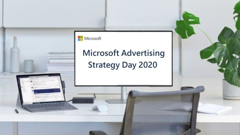 Image of desk and computer screen with writing - Microsoft Advertising Strategy Day 2020.